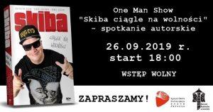"""One Man Show """"Skiba ciągle na wolności"""" - spotkanie autorskie"""